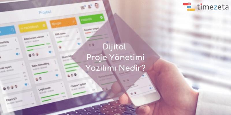 Dijital Proje Yönetimi Yazılımı Nedir