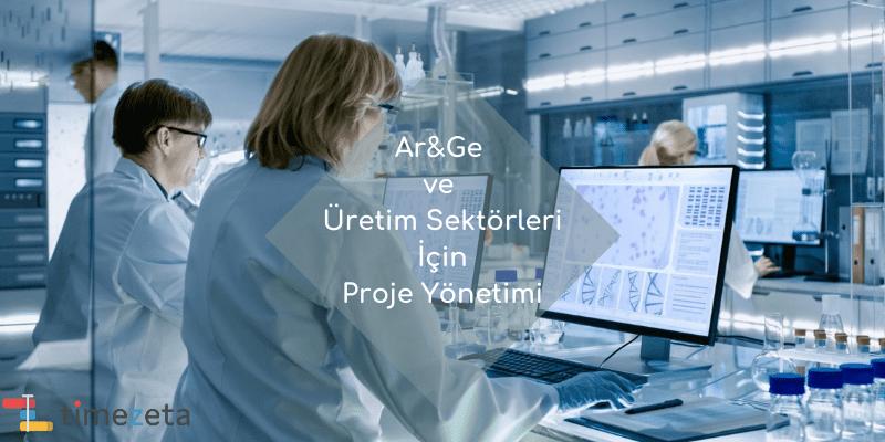 Ar&Ge ve Üretim Sektörleri İçin Proje Yönetimi