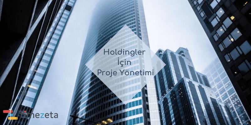 Holdingler İçin Proje Yönetimi